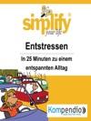 Simplify Your Life - Entstressen