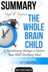 Siegel  Brysons The Whole-Brain Child 12 Revolutionary Strategies To Nurture Your Childs Developing Mind  Summary