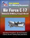 21st Century US Military Documents Air Force C-17 Globemaster III Military Transport Aircraft - Operations Procedures Aircrew Evaluation Criteria Aircrew Training Flying Operations