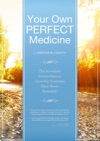 Your Own Perfect Medicine The Incredible Proven Natural Miracle Cure That Medical Science Has Never Revealed