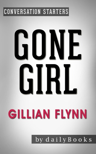 Gone Girl A Novel by Gillian Flynn  Conversation Starters