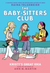 Kristys Great Idea Full-Color Edition The Baby-Sitters Club Graphix 1