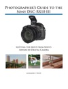 Photographers Guide To The Sony DSC-RX10 III