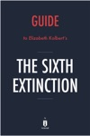 Guide To Elizabeth Kolberts The Sixth Extinction By Instaread