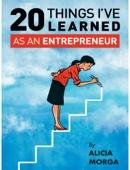 20 Things I've Learned As an Entrepreneur