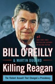 Killing Reagan - Bill O'Reilly & Martin Dugard Cover Art