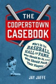 The Cooperstown Casebook - Jay Jaffe Cover Art