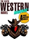 The Sixth Western Novel MEGAPACK  4 Novels Of The Old West