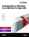 Implementing Or Migrating To An IBM Gen 5 B-type SAN