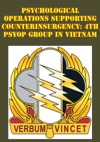 Psychological Operations Supporting Counterinsurgency 4th Psyop Group In Vietnam
