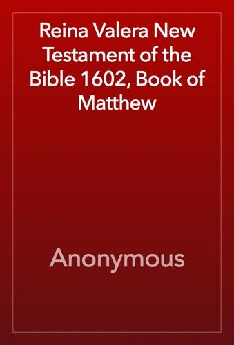 Reina Valera New Testament of the Bible 1602 Book of Matthew