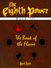 The Eighth Power Book III The Book Of The Flame