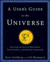 A Users Guide To The Universe