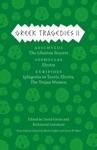 Greek Tragedies 2 Aeschylus The Libation Bearers Sophocles Electra Euripides