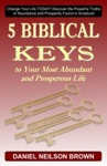 5 Biblical Keys To Your Most Abundant And Prosperous Life Christian Prosperity  Self Help Principles