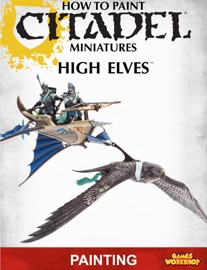 HOW TO PAINT CITADEL MINIATURES: HIGH ELVES