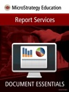 Document Essentials For MicroStrategy Report Services