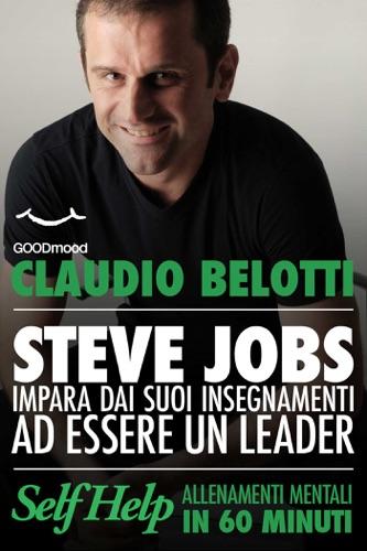 Steve Jobs Impara dai suoi insegnamenti ad essere un leader