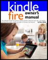 Kindle Fire Owners Manual The Ultimate Kindle Fire Guide To Getting Started Advanced User Tips And Finding Unlimited Free Books Videos And Apps On Amazon And Beyond