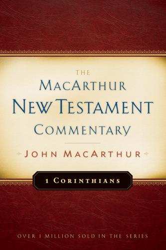 First Corinthians MacArthur New Testament Commentary