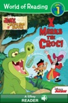 World Of Reading Jake And The Never Land Pirates  X Marks The Croc