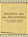 Atlantis And The Atlanteans The Emerald Tablets And Other Texts