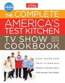 The Complete America's Test Kitchen TV Show Cookbook 2001-2016 - America's Test Kitchen Cover Art