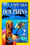 Ayla Speaks To Dolphins - Book 2 - Saving Santo
