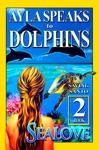Ayla Speaks To Dolphins - Book 2 - Saving Santo