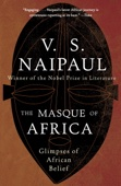 The Masque of Africa - V. S. Naipaul Cover Art