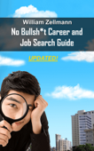 The No-Bullsh*t Career & Job Search Guide