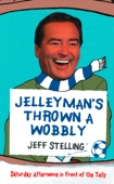 Jelleyman's Thrown a Wobbly