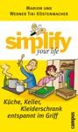 Simplify Your Life - Kche Keller Kleiderschrank Entspannt Im Griff