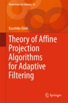 Theory Of Affine Projection Algorithms For Adaptive Filtering