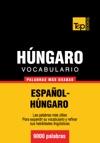 Vocabulario Espaol-hngaro - 9000 Palabras Ms Usadas