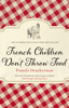 Pamela Druckerman - French Children Don't Throw Food artwork