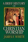 A Brief History Of Christian Worship