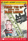 Black Lagoon Adventures 25 Friday The 13th From The Black Lagoon