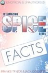 101 Amazing Spice Girls Facts