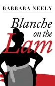 Blanche on the Lam - Barbara Neely Cover Art