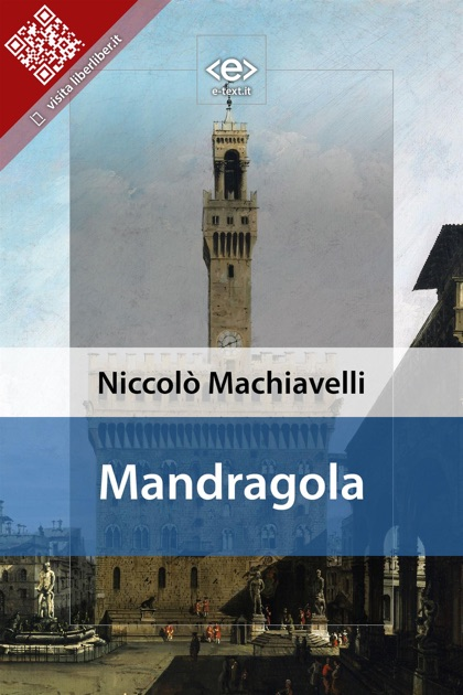 mandragola byniccolo machiavelli essay – niccolo machiavelli machiavelli has had a great influence politics essay print firstly his place mandragola is often categorized as one of the most.