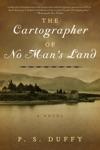 The Cartographer Of No Mans Land A Novel