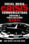 Social Media Crisis Communications Preparing For Preventing And Surviving A Public Relations FAIL
