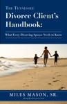 The Tennessee Divorce Clients Handbook