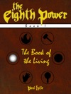 The Eighth Power Book I The Book Of The Living