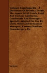 Culinary Encyclopaedia A Dictionary Of Technical Terms The Names Of All Foods Food And Cookery Auxillaries Condiments And BeveragesSpecially Adapted For Use By Chefs Hotel And Restaurant Managers Cookery Teachers Housekeepers Etc