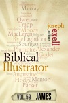 The Biblical Illustrator - Vol 59 - Pastoral Commentary On James