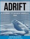 Adrift A Journey To George Orwells 1984