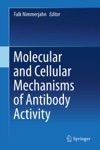 Molecular And Cellular Mechanisms Of Antibody Activity