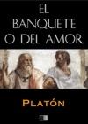 El Banquete O Del Amor